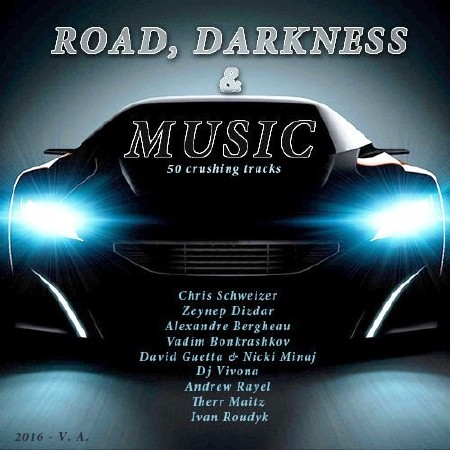 Road, Darkness And Music (2016)
