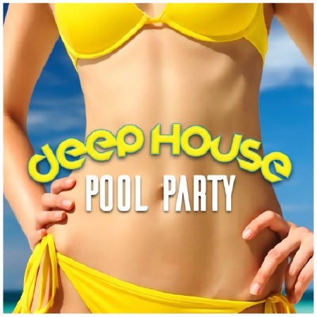 Deep House Pool Party (2016) Mp3