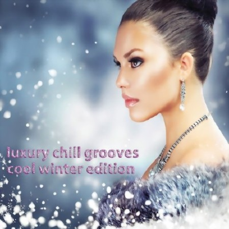 Luxury Chill Grooves Cool Winter Edition (2016)