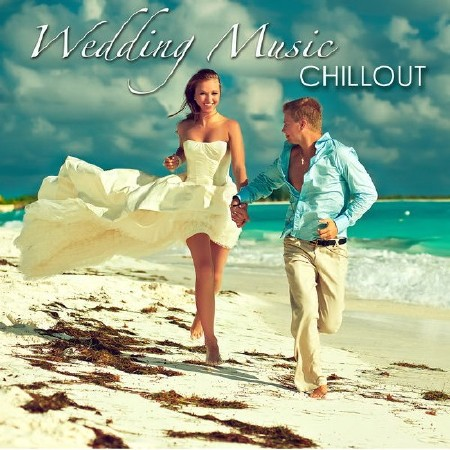 Wedding Music Chillout - First Dance Songs (2016)
