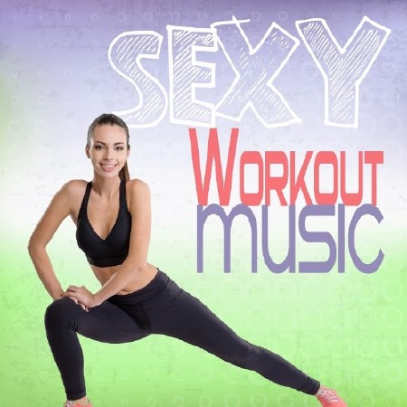 Sexy Workout Music (2017)