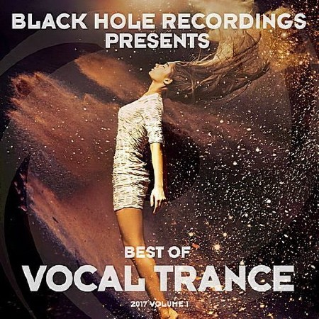 Black Hole Presents Best Of Vocal Trance Volume 1 (2017)