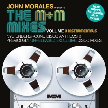 John Morales Presents The M+M Mixes Volume 3 Instrumentals (2CD) (2013)