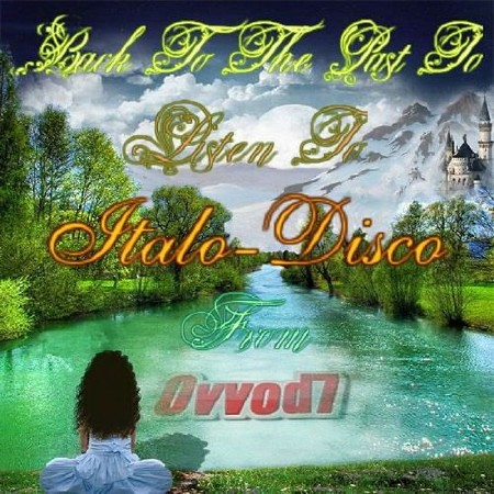 Back To The Past To Listen To Italo-Disco vol.1-13 (2017)
