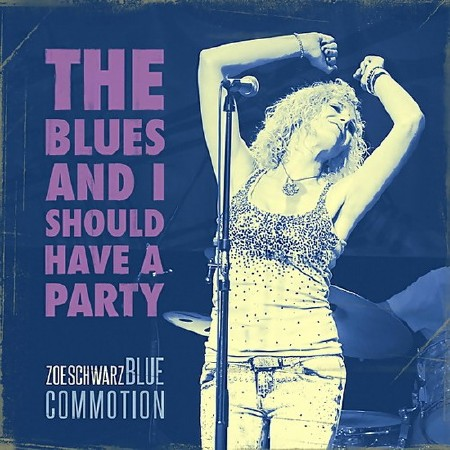 Zoe Schwarz Blue Commotion - The Blues And I Should Have A Party (2018) FLA ...