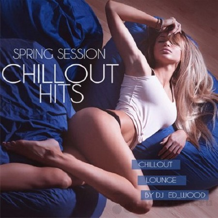 Chillout Hits - Spring Session (2018) Mp3