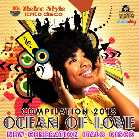 Ocean Of Love: New Generation Italo Disco (2018)