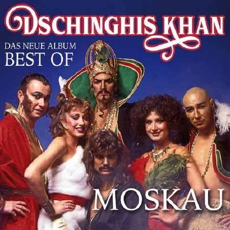 Dschinghis Khan - Moskau - Das Neue Best Of Album (2018) FLAC