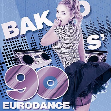 Bak To 90s Eurodance (2018) Mp3