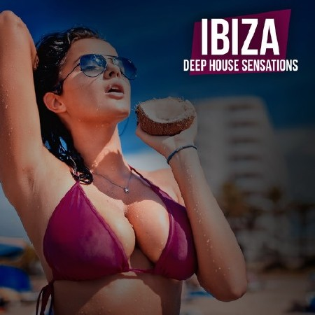 Ibiza Deep House Sensations (2018) Mp3