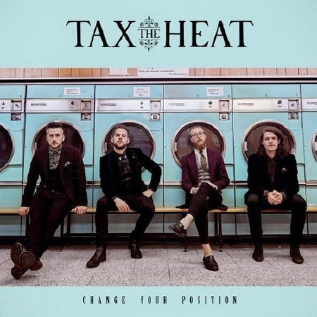 Tax The Heat - Change Your Position (2018) FLAC