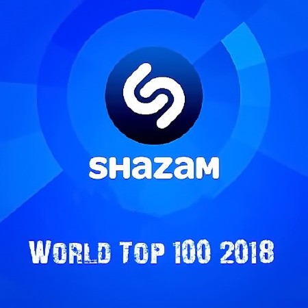 Shazam: World Top 100 Апрель (2018)