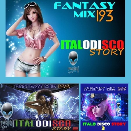 Fantasy Mix 193, 199, 209 - Italo Disco Story 1-3 (2017-2018)