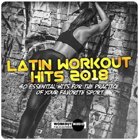 Latin Workout Hits 2018 (2018)