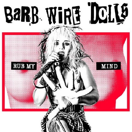 Barb Wire Dolls - Rub My Mind (2017)