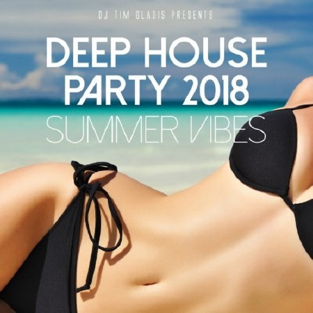 Deep House Party 2018 Summer Vibes (2018)