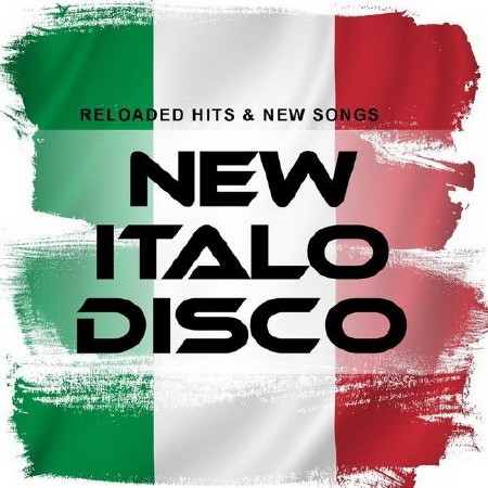 New Italo Disco: Reloaded Hits And New Songs (2018)