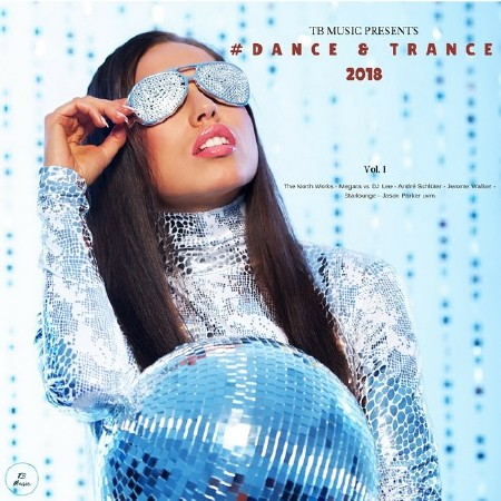 TB Music Presents Dance Ans Trance (2018)