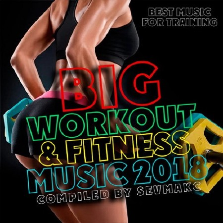Big Workout And Fitness Music (2018) Mp3