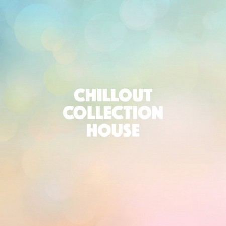 Chillout Collection House (2018)