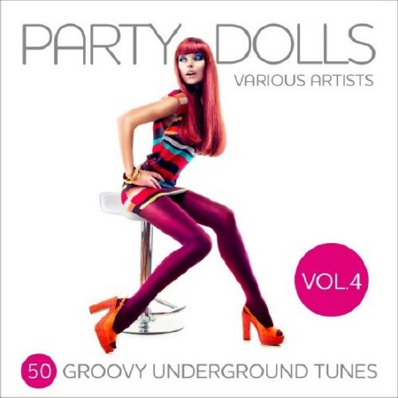Party Dolls (50 Groovy Underground Tunes) Vol. 4 (2018) Mp3