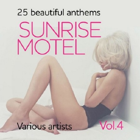Sunrise Motel (25 Beautiful Anthems) Vol. 4 (2018)
