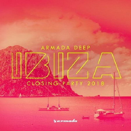 Armada Deep - Ibiza Closing Party (2018)