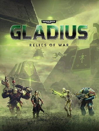 Warhammer 40000: Gladius - Relics of War (v 1.09) (2018) PC | RePack