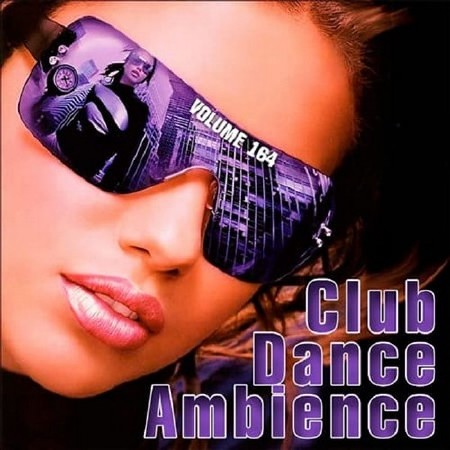 Club Dance Ambience Vol. 164 (2018) Mp3