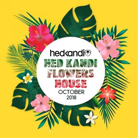 Hedkandi Flowers House: October Set (2018)