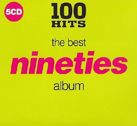 100 Hits - The Best Nineties Album 2018 (5CD) (2018)