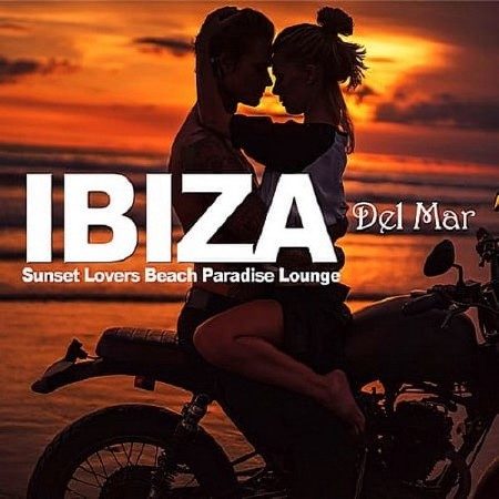 Ibiza Del Mar: Sunset Lovers Beach Paradise Lounge (2018) Mp3