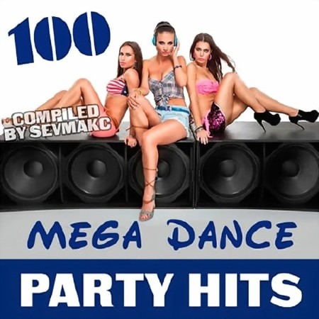 100 Mega Dance Party Hits (2018)