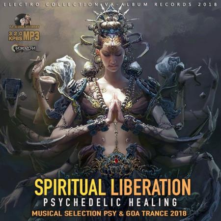 Spiritual Liberation: Psychedelic Healing (2018)