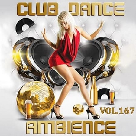 Club Dance Ambience Vol. 167 (2018) Mp3