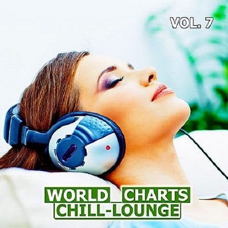 World Chill-Lounge Charts Vol. 7 (2018) Mp3