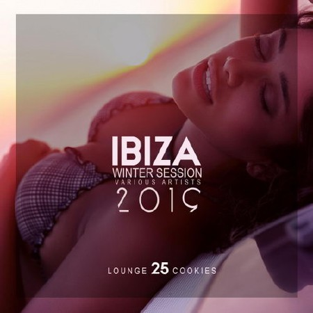Ibiza Winter Session 2019 (25 Lounge Cookies) (2018)