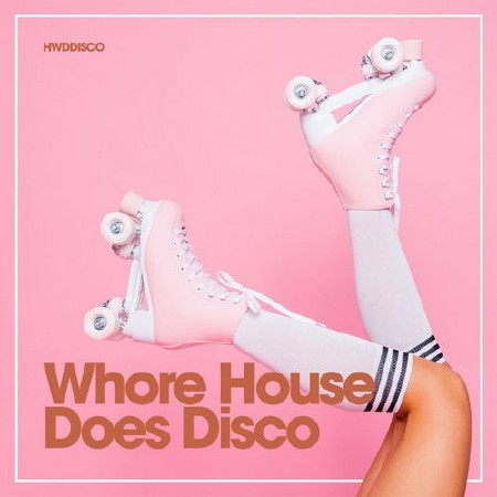 Whore House Does Disco (2018)