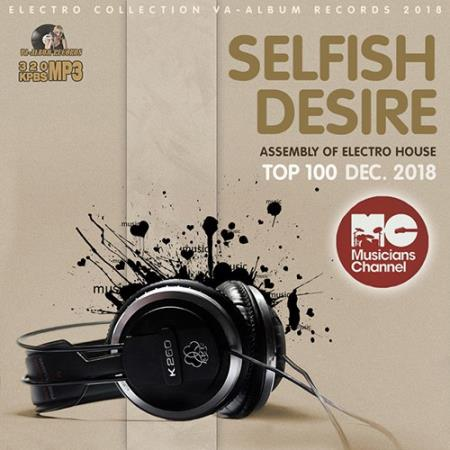 Selfish Desire: Assembly Of Electro House (2018)