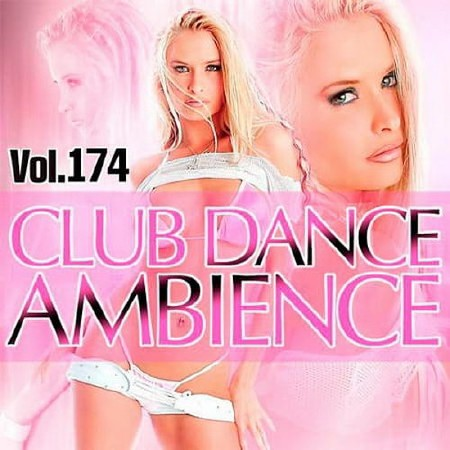 Club Dance Ambience Vol. 174 (2019)