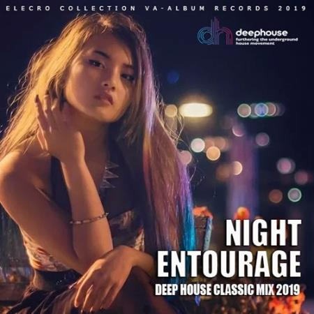 Night Entourage: Deep House Classic Mix (2019)