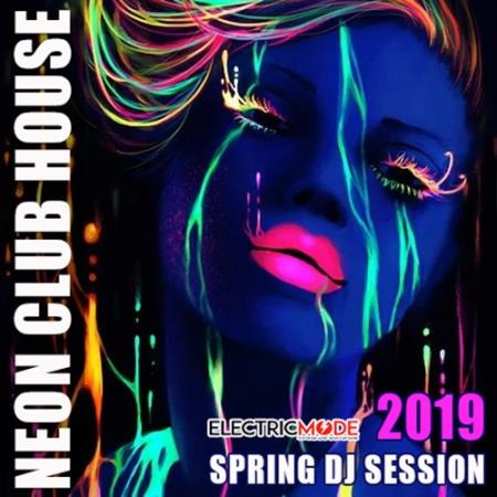 Neon Club House: Spring DJ Session (2019)