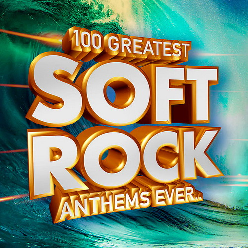100 Greatest Soft Rock Anthems Ever.. (2019)