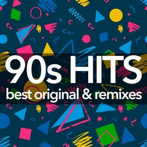 90s Hits - Best Original And Remixes Collection (2019)