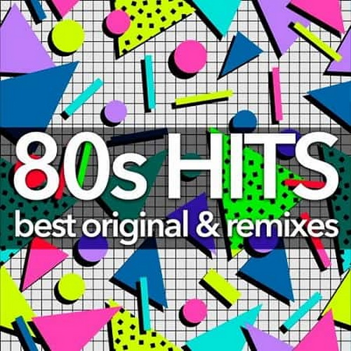 80s Hits - Best Original And Remixes Collection (2019)