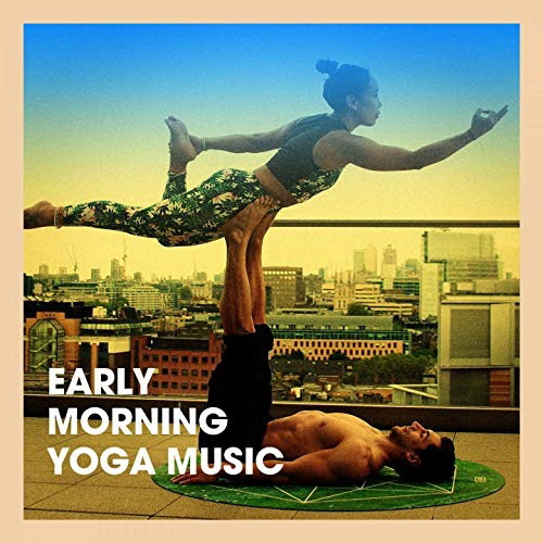 Meister der Entspannung und Meditation - Early Morning Yoga Music (2019) FL ...