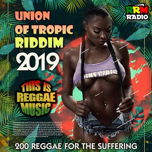 Union Of Tropic Riddim (2019)
