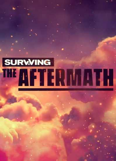 Surviving the Aftermath [v1.0.3.5017 | Early Access] (2019) PC
