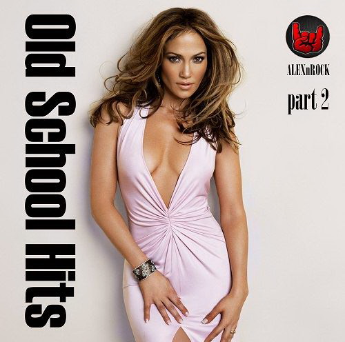 Old School Hits Collection Часть 1-2 (2019)