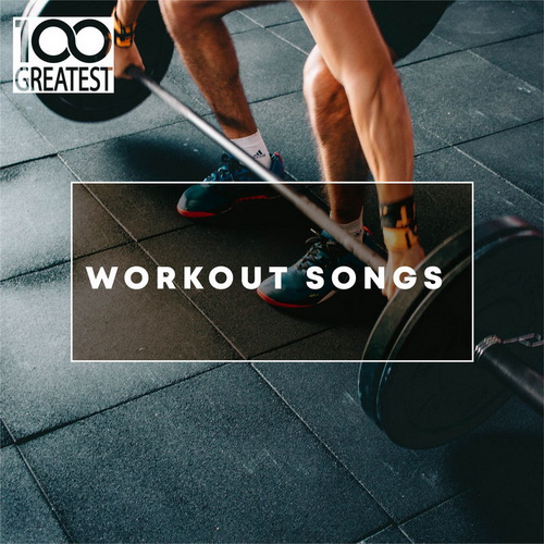 100 Greatest Workout Songs (2019)